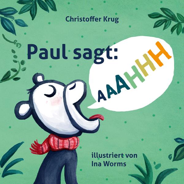 Paul sagt AAAHHH, Christoffer Krug, Bilderbuch, Äffchen, Kleinkind, Affenkind, Medizin, Angst vor dem Arzt, Arztbesuch mit Kleinkind