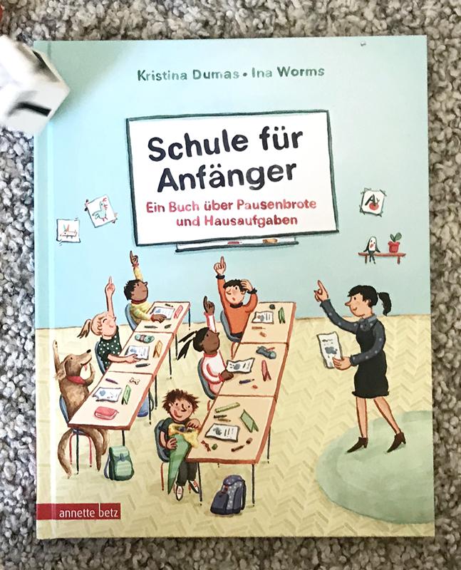 Schule für Anfänger – Ein Buch über Pausenbrote und Hausaufgaben